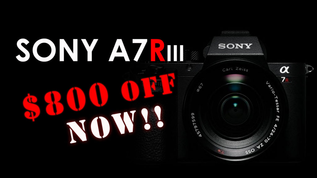 Sony A7Riii $800 off